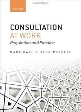 Consultation At Work: Regulation And Practice