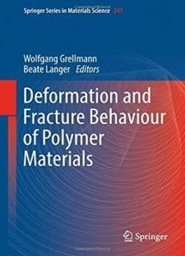 Deformation and Fracture Behaviour of Polymer Materials (Springer Series in Materials Science)