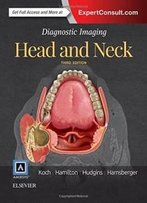 Diagnostic Imaging: Head And Neck, 3e