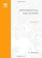 Differential Equations; Stability, Oscillations, Time Lags, Volume 23 (Mathematics In Science And Engineering)