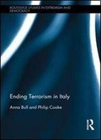 Ending Terrorism In Italy (Extremism And Democracy)