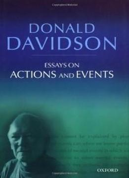 donald davidson essays on actions and events Donald davidson, essays on actions and events,  davidson, donald essays on actions and events  alfred north whitehead: essays on his philosophy,.
