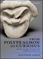 From Polypragmon To Curiosus: Ancient Concepts Of Curious And Meddlesome