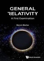 General Relativity: A First Examination