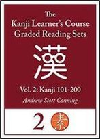 Kanji Learner's Course Graded Reading Sets, Vol. 2 (Early Access Edition/Beta): Kanji 101-200