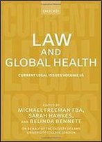 Law And Global Health: Current Legal Issues Volume 16
