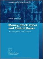 Money, Stock Prices And Central Banks: A Cointegrated Var Analysis (Contributions To Economics)