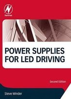 Power Supplies For Led Driving, Second Edition