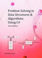 Problem Solving In Data Structures & Algorithms Using C#: Programming Interview Guide