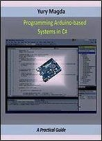 Programming Arduino-Based Systems In C#: A Practical Guide