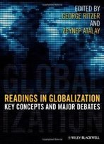 Readings In Globalization: Key Concepts And Major Debates (Wiley Desktop Editions)