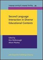 Second Language Interaction In Diverse Educational Contexts (Language Learning & Language Teaching)
