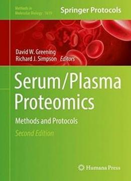 Serum/Plasma Proteomics: Methods and Protocols (Methods in Molecular Biology)