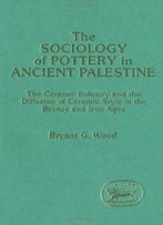 Sociology Of Pottery In Ancient Palestine (Jsot/Asor Monographs)