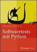 Softwaretests Mit Python (Xpert.Press) (German Edition)