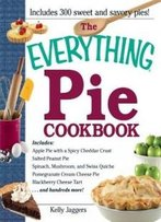 The Everything Pie Cookbook (Everything (Cooking))