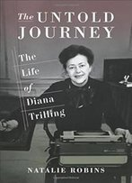 The Untold Journey: The Life Of Diana Trilling