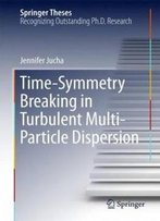 Time-Symmetry Breaking In Turbulent Multi-Particle Dispersion (Springer Theses)