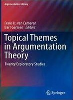 Topical Themes In Argumentation Theory: Twenty Exploratory Studies (Argumentation Library)