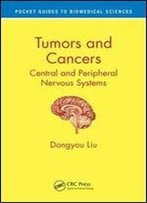 Tumors And Cancers: Central And Peripheral Nervous Systems (Pocket Guides To Biomedical Sciences)
