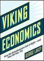 Viking Economics: How The Scandinavians Got It Right - And How We Can, Too [Audiobook]