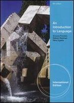 An Introduction To Language (9th Edition, International Edition)
