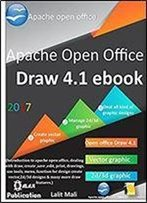 Apache Open Office Draw 4.1 Ebook.: Introduction To Open Office Draw Application