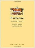 Barbecue: A Global History (Edible)