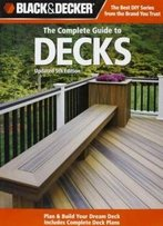 Black & Decker The Complete Guide To Decks (Black & Decker Complete Guide)