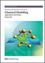 Chemical Modelling: Applications And Theory, Volume 10 (Specialist Periodical Reports)