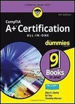Comptia A+ Certification All-In-One For Dummies,  Edition