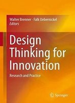 Design Thinking For Innovation: Research And Practice