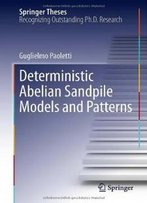 Deterministic Abelian Sandpile Models And Patterns (Springer Theses)