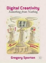 Digital Creativity: Something From Nothing
