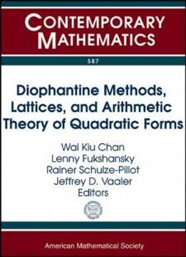 Diophantine Methods, Lattices, And Arithmetic Theory Of ...