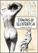 Drawing And Illustration: A Complete Guide (Dover Art Instruction)