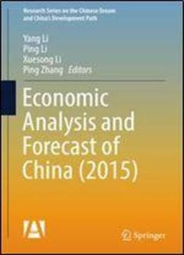 economic analysis and forecast of china 2015 research series on the and china s