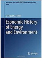 Economic History Of Energy And Environment (Monograph Series Of The Socio-Economic History Society, Japan)