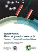 Experimental Thermodynamics Volume Ix: Advances In Transport Properties Of Fluids (Experimental Thermodynamics Series)