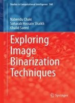 Exploring Image Binarization Techniques (Studies In Computational Intelligence)