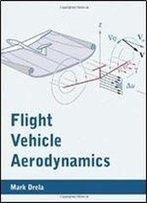 Flight Vehicle Aerodynamics (Mit Press)