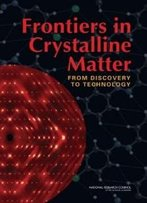 Frontiers In Crystalline Matter: From Discovery To Technology