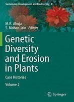 Genetic Diversity And Erosion In Plants: Case Histories (Sustainable Development And Biodiversity)