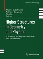 Higher Structures In Geometry And Physics: In Honor Of Murray Gerstenhaber And Jim Stasheff (Progress In Mathematics)