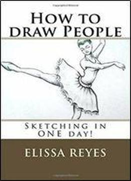 How To Draw People: Sketching In One Day!