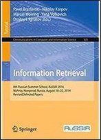 Information Retrieval: 8th Russian Summer School, Russir 2014, Nizhniy, Novgorod, Russia, August 18-22, 2014, Revised Selected Papers (Communications In Computer And Information Science)