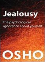 Jealousy: The Psychological Ignorance About Yourself (Osho Singles)