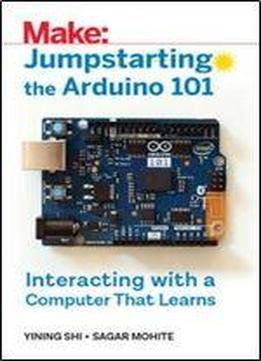 Jumpstarting The Arduino 101 - Interacting With A Computer That Learns