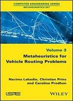 Metaheuristics For Vehicle Routing Problems (Computer Engineering: Metaheuristics Set)