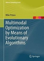 Multimodal Optimization By Means Of Evolutionary Algorithms (Natural Computing Series)